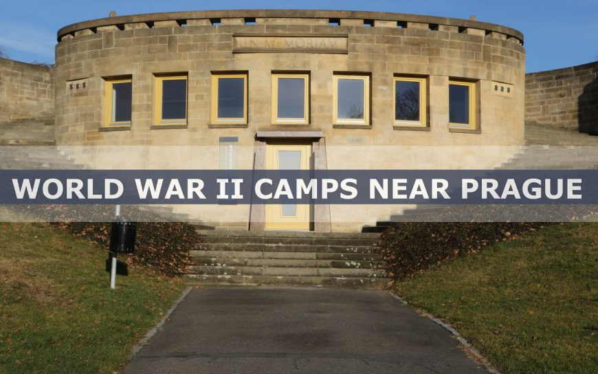 Guide to Nazi Concentration Camps and Memorials of WWII near Prague