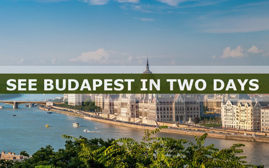 See Budapest in Two Days