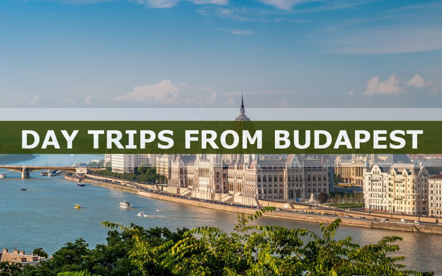 Tips for day trips from Budapest
